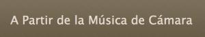 A partir de la Musica de Camara