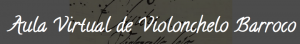 Aula Virtual Violonchelo Barroco